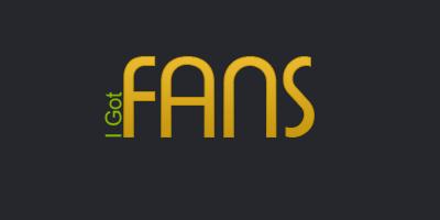 I Got Fans