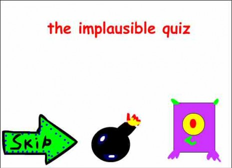 the implausible quiz
