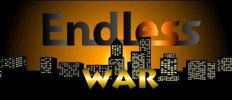 Some news about Endless War 4