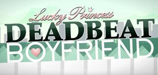 "I proudly present ""Deadbeat Boyfriend"""