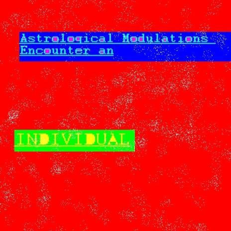 astrological modulations encounter an individual
