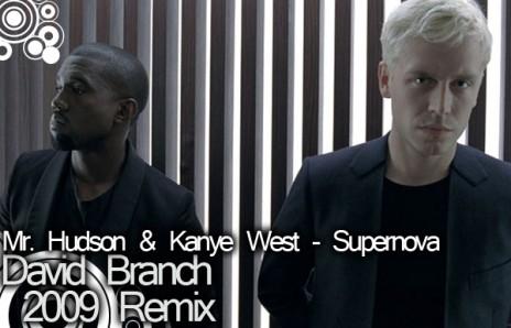 Mr. Hudson ft. Kanye West - Supernova (David Branch 2009 Remix)!!! :)