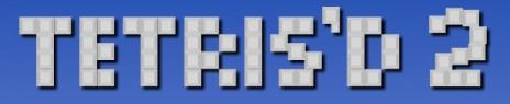 TETRIS'D 2 and a Game
