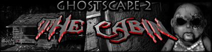 Ghostscape 2 - The Cabin