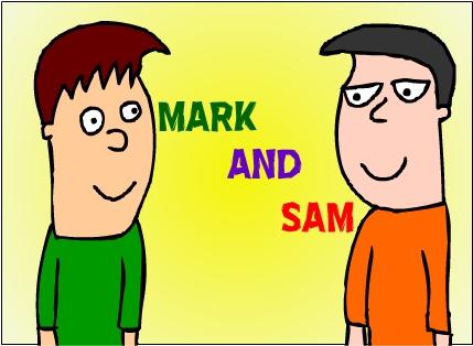 Mark and Sam SERIES PREMIERE