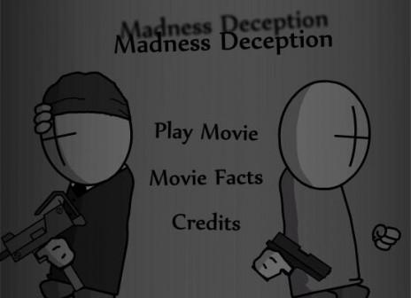 Madness Deception