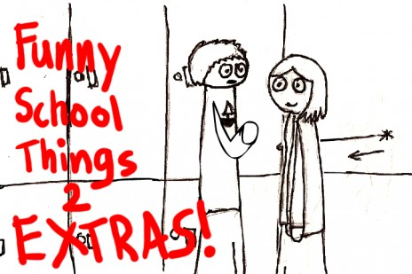 Did you like Funny School Things 2? Because...