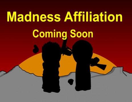 Madness Affiliation