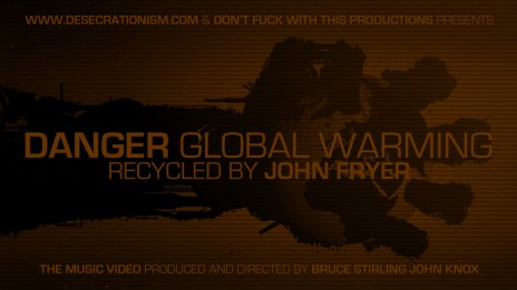 MY NEW MUSIC VIDEO - DANGER GLOBAL WARMING!!!