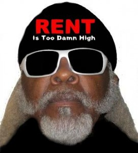 The Rent Is Too Damn High.