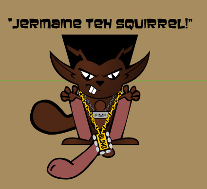 Introducing Jermaine Da Squirrel!