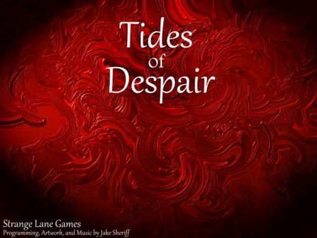 Tides of Despair RPG is in progress.