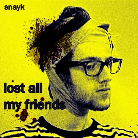 "Album: ""lost all my friends"""
