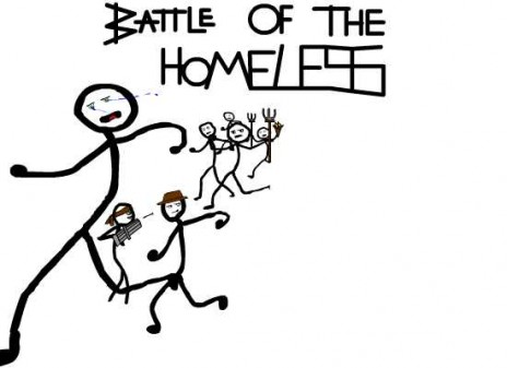 Battle of the Homeless... TEAM FOUND!