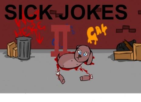 Sick Jokes II
