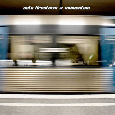 "Setu Firestorm's ""Momentum"" EP NOW ON iTUNES!"