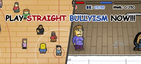 Straight Bullyism Done! Play Now!