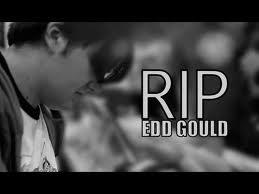 RIP Edd Gould (1988 - 2012)