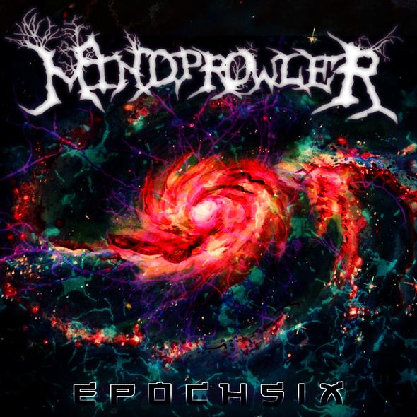 Mindprowler - Epoch Six