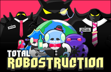 My New Game: Total Robostruction!