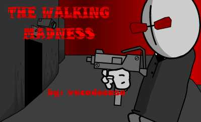 The walking madness