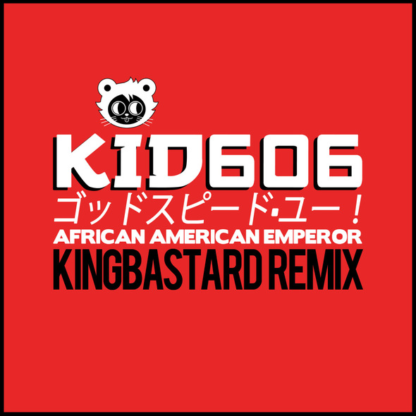 Kid606/Kingbastard Remix