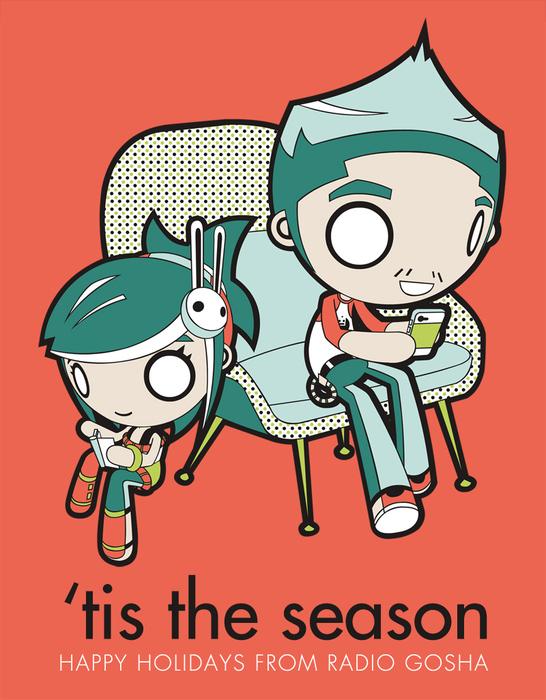 'Tis the Season.  Happy Holidays from Radio Gosha!