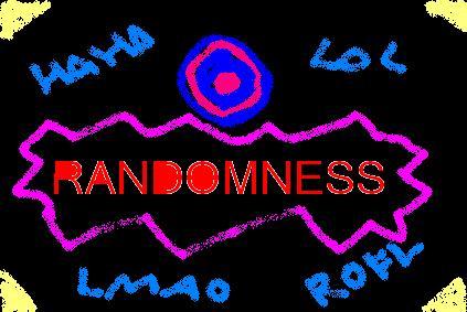 Randomness!!!!!!!!!