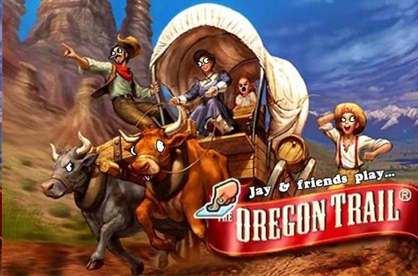 Jay Plays - Oregon Trail (w/ Newgrounds)