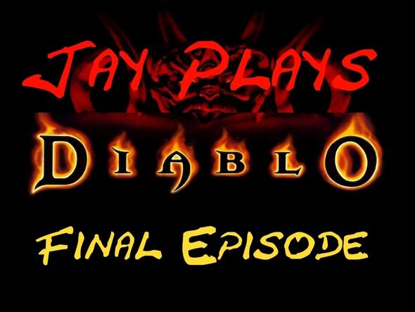 Jay Plays - DIABLO FINALE