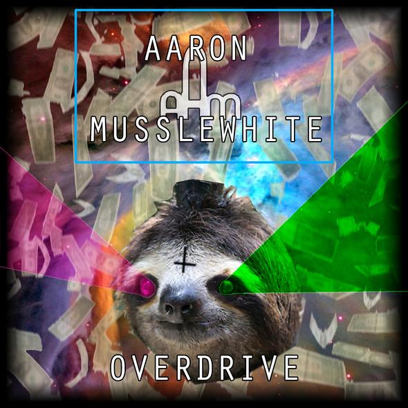 Aaron Musslewhite - Overdrive