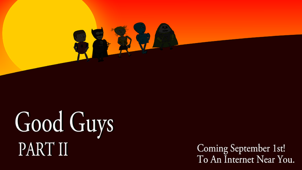 GOOD GUYS PART 2: COMING SOON