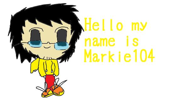 My name is Markie104.