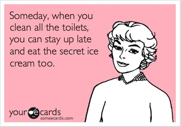 979074_140385223712_funny-someecard-someday-when-you-stay-up-and-clean-the-.jpg