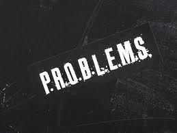 3422970_140725650281_PROBLEMS.jpeg
