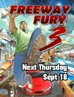 Freeway Fury 3 - Next Thursday Sept 18