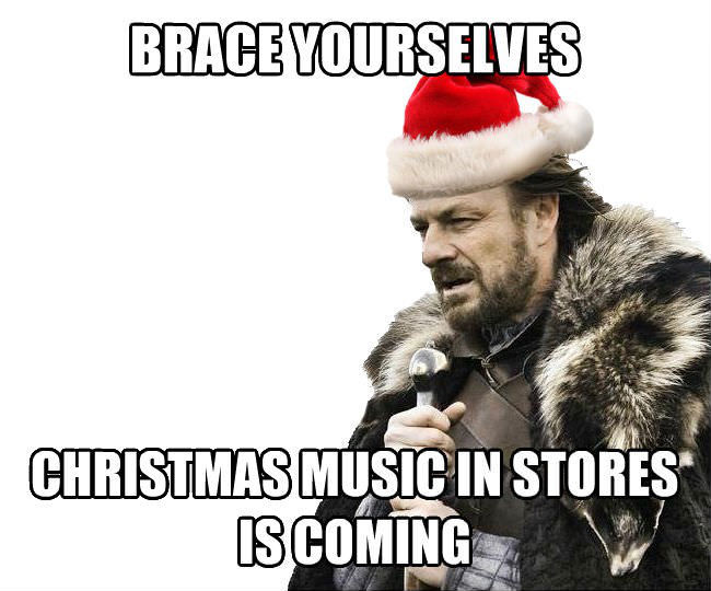 3240880_145099284112_brace-yourselves-christmas-songs-are-coming.jpg
