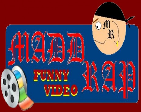 My Madd Rap Funny Video's