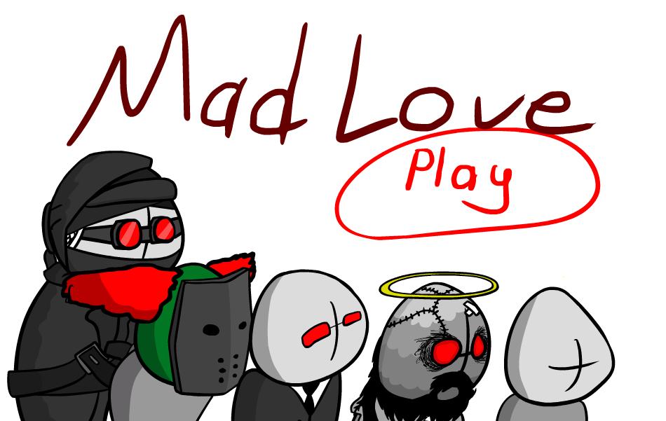 MAD LOVE?